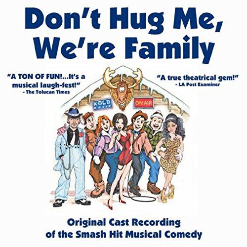 Don't Hug Me, We're Family (The Original Cast Album) -