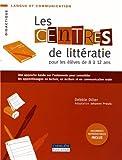 Les centres de littératie pour les élèves de 8 à 12 ans - Une approche basée sur l'autonomie pour consolider les apprentissages en lecture, en écriture et en communication orale