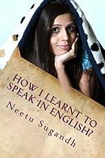 How I Learnt to Speak in English?: Neetu Sugandh's English Speaking Techniques
