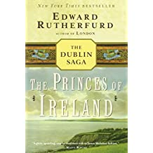 The Princes of Ireland: The Dublin Saga by Edward Rutherfurd (2005-03-01)