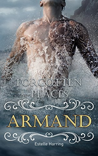 Forgotten Places: Armand (Band 5) -