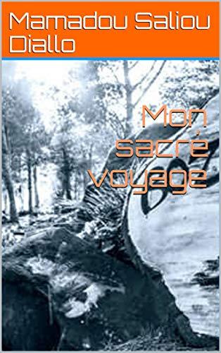 Couverture du livre Mon sacré voyage