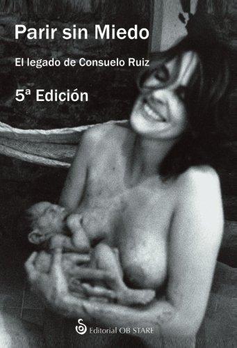 Parir sin miedo - 5ª edición por Consuelo Ruiz Vélez-Frías