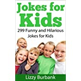 Jokes for Kids: 299 Funny and Hilarious Clean Jokes for Kids (English Edition)