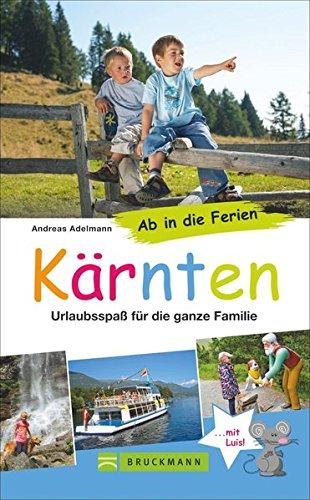 Preisvergleich Produktbild Ab in die Ferien – Kärnten: Urlaubsspaß für die ganze Familie