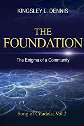 The Foundation: The Enigma of a Community: Volume 2 (Song of Citadels)