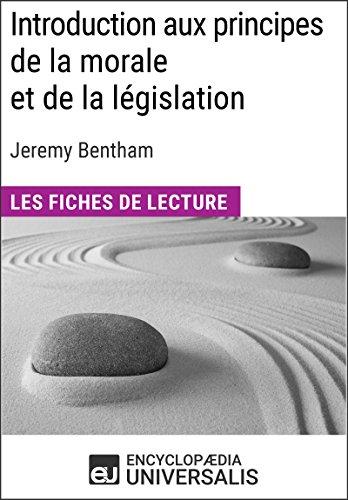 Introduction aux principes de la morale et de la législation de Jeremy Bentham: Les Fiches de lecture d'Universalis par Encyclopaedia Universalis