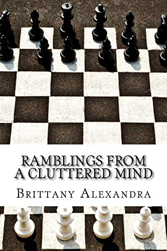 Ramblings From A Cluttered Mind: The Second Compilation por Brittany Alexandra