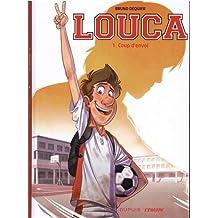 Louca [Bande dessinée] [Série] (t.01) : Coup d'envoi