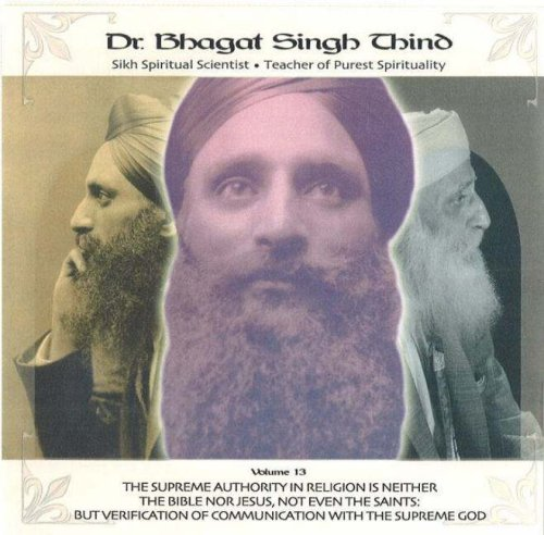 Supreme Authority in Religion is Neither the Bible, Nor Jesus, Nor Even the Saints CD: But Verification of Communication with the Supreme God: v. 13 por Bhagat Singh Thind
