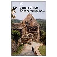 De mes montagnes par Jacques Mallouet