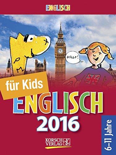 Sprachkal. Englisch für Kids 2016: Tages-Abreisskalender