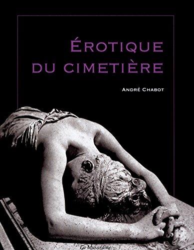 Erotique du cimetière par Chabot Andre