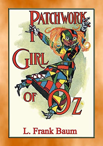 (THE PATCHWORK GIRL OF OZ - Book 7 in the Land of Oz series (Books of Oz Series) (English Edition))