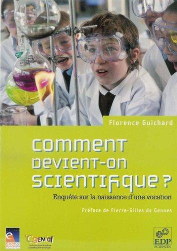 Livre gratuits en ligne Comment devient-on scientifique ? Enquête sur la naissance d'une vocation pdf, epub ebook