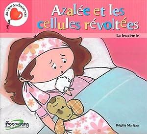 vignette de 'Azalée et les cellules révoltées (Brigitte Marleau)'