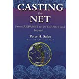 Casting the Net: From ARPANET to INTERNET and Beyond by Peter H. Salus (1995-05-01)
