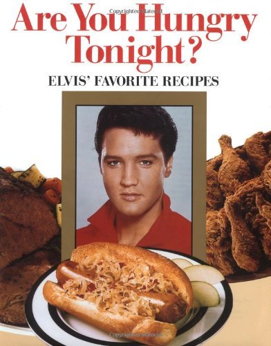 Are You Hungry Tonight?: Elvis' Favorite Recipes (1992-08-31)