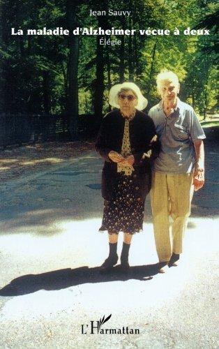 La maladie d'Alzheimer vécue à deux (1996-2006) : Elégie