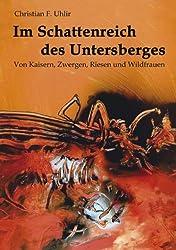 Im Schattenreich des Untersberges: Von Kaisern, Zwergen, Riesen und Wildfrauen