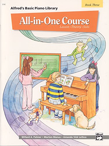 Alfred's Basic All-In-One Course, Bk 3: Lesson * Theory * Solo (Alfred's Basic Piano Library)