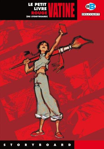 Le petit livre rouge (du storyboard)