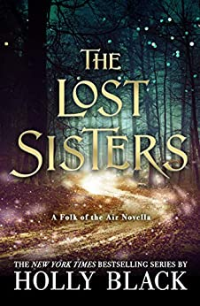 The Lost Sisters: The Folk of the Air Novella (English Edition) par [Black, Holly]