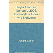 Bwyta Allan yng Nghymru 2005: Arweinlyfr i'r Gorau yng Nghymru