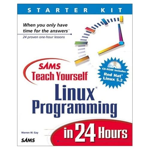 Sams Teach Yourself Linux Programming in 24 Hours by Gay, Warren W., Gay, Larren W., Gay, Warren (1999) Paperback