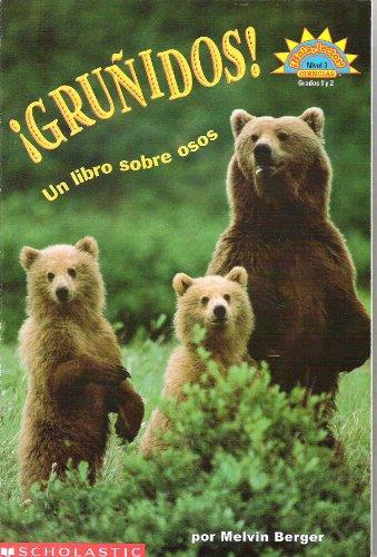 Grunidos: UN Libro Sobre Osos/a Book About Bears por Melvin Berger