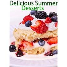 Delicious Summer Desserts (Delicious Recipes Book 2) (English Edition)
