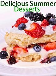 Delicious Summer Desserts (Delicious Recipes Book 2)