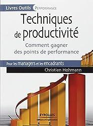 Techniques de productivité: Comment gagner des points de performance. Pour les managers et les encadrants.