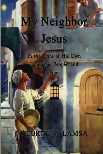 My Neighbor Jesus In The Light Of His Own Language People And Time
