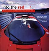 Into the Red: 22 Classic Cars That Shaped a Century of Motor Sport by Nick Mason (2004-09-09)