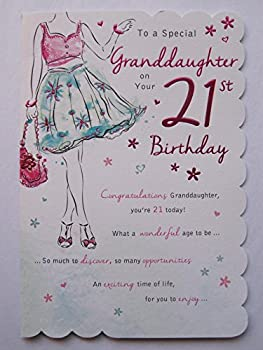 STUNNING TOPRANGE BEAUTIFULLY WORDED GRANDDAUGHTER TWENTY ONE 21ST BIRTHDAY CARD