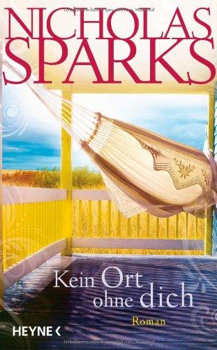 Buchseite und Rezensionen zu 'Kein Ort ohne dich: Roman' von Nicholas Sparks