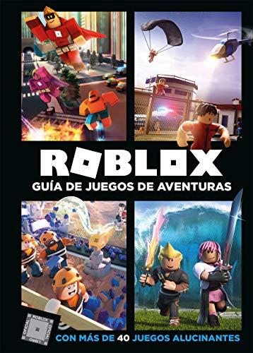 Roblox. Guía de juegos de aventuras: Con más de 40 juegos alucinantes por Varios Autores Varios Autores