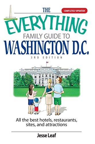 The Everything Family Guide To Washington D.C.: All the Best Hotels, Restaurants, Sites, and Attractions (Everything®) (English Edition) -