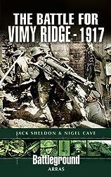 Battle for Vimy Ridge 1917 (Battleground Arras)