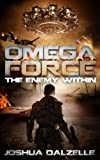 Omega Force: The Enemy Within (OF4) by Joshua Dalzelle