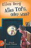 'Alles Tofu, oder was?: (K)ein Koch-Roman' von Ellen Berg