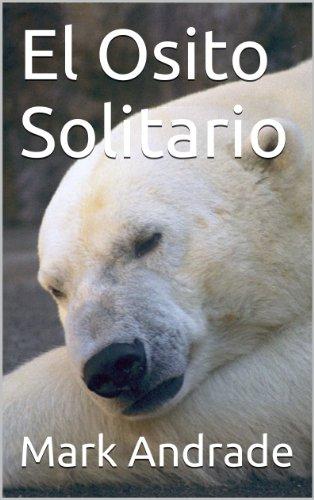 El Osito Solitario