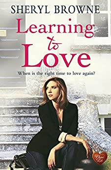Learning to Love: A heartwarming, gripping read with a few secrets by [Browne, Sheryl]