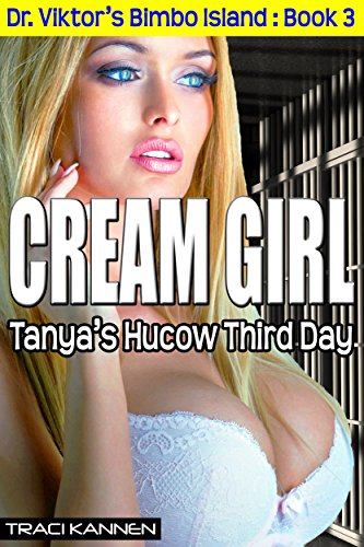 cream-girl-tanyas-hucow-third-day-dr-viktors-bimbo-island-book-3