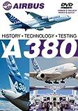 Airbus A380 Vol. 1 Geschichte, Technik, Erprobung A 380