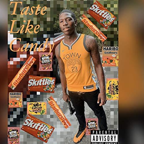 Taste Like Candy [Explicit]