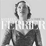 Kathleen Ferrier: A Tribute [Import anglais]
