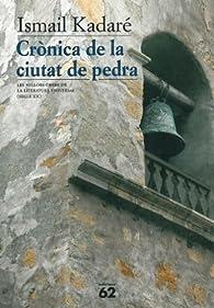 Crònica de la ciutat de pedra par Ismaíl Kadaré