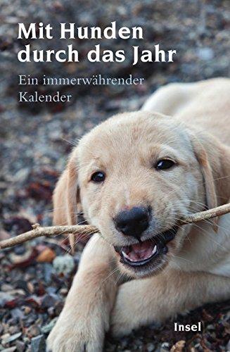 Mit Hunden durch das Jahr: Ein immerwährender Kalender